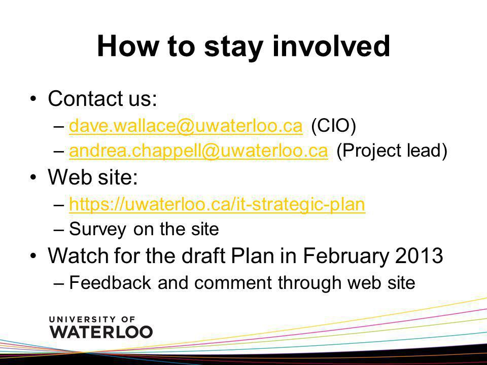 How to stay involved Contact us: Web site: