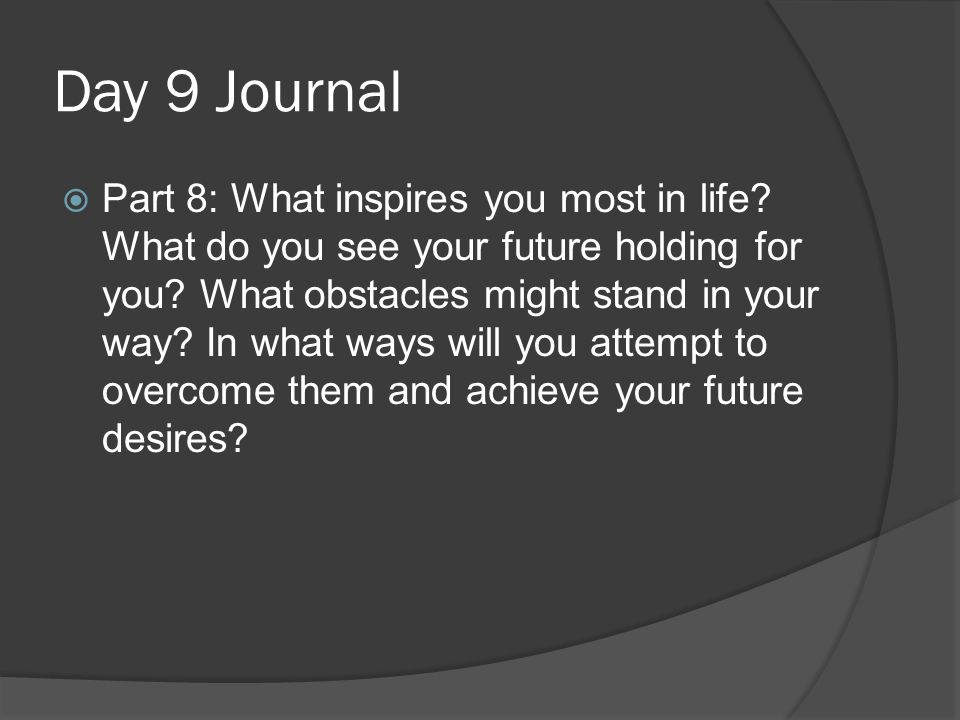 Day 9 Journal