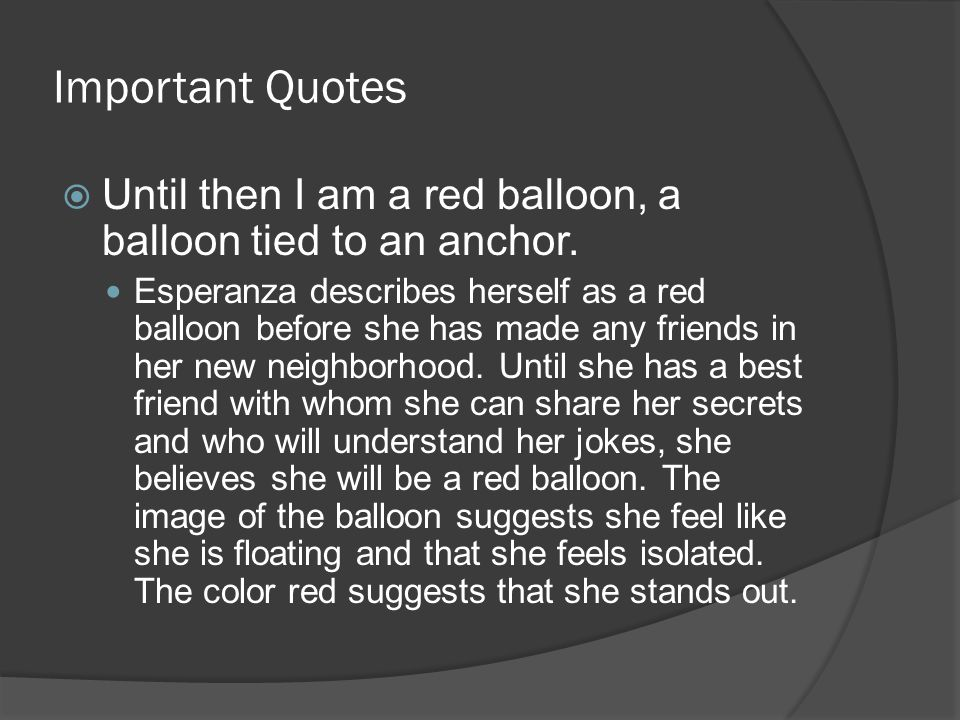 Important Quotes Until then I am a red balloon, a balloon tied to an anchor.