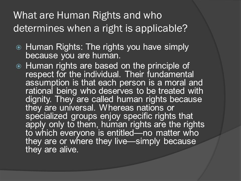 What are Human Rights and who determines when a right is applicable