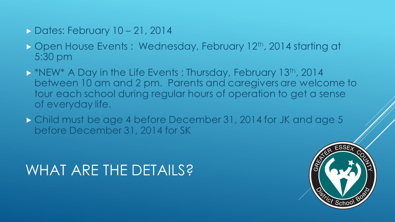 What are The Details Dates: February 10 – 21, 2014
