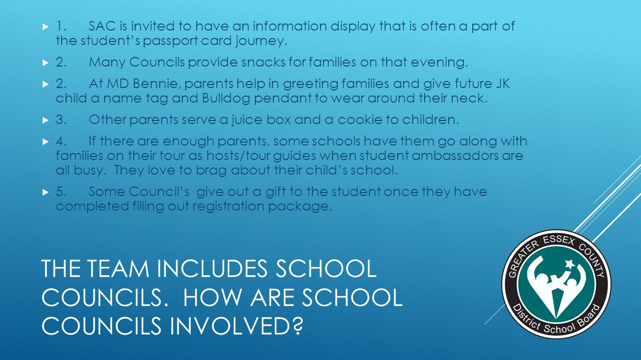 THE TEAM INCLUDES SCHOOL COUNCILS. HOW are school councils involved