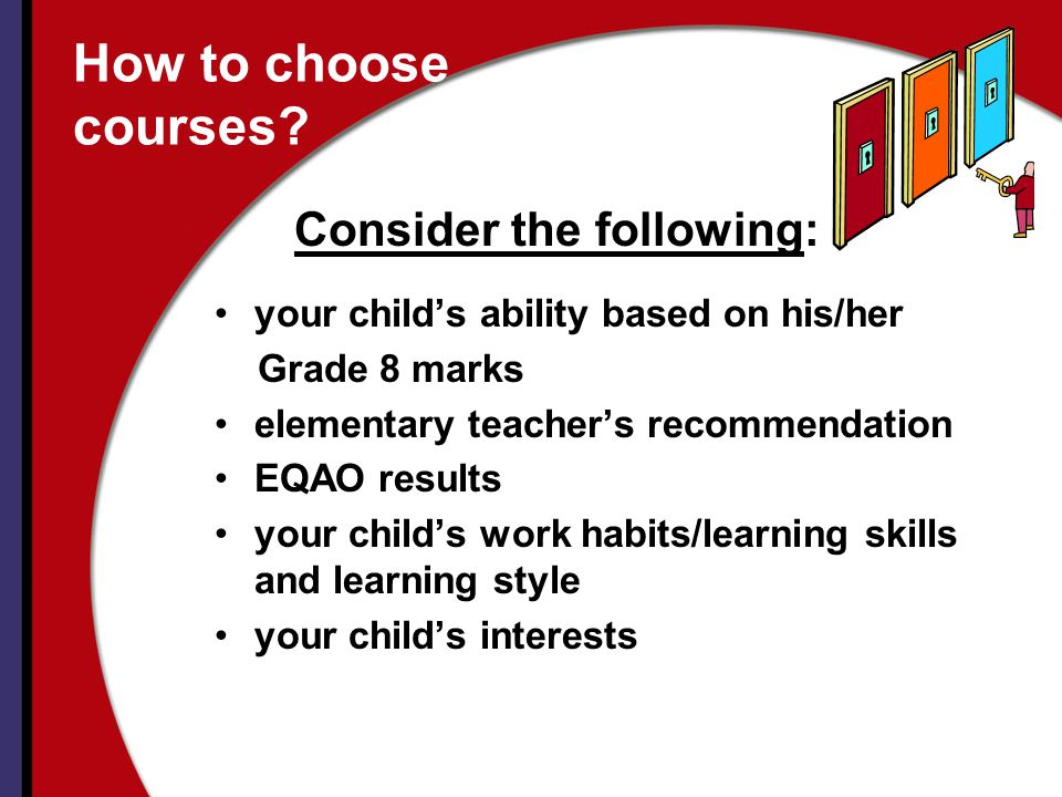 How to choose courses Consider the following: