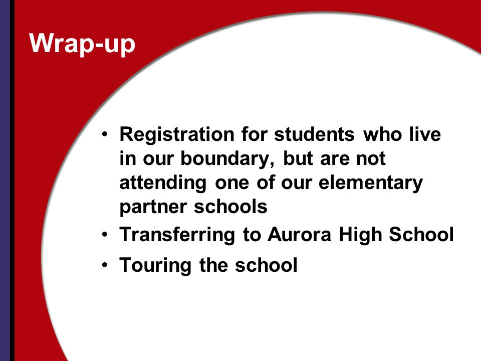 Wrap-up Registration for students who live in our boundary, but are not attending one of our elementary partner schools.