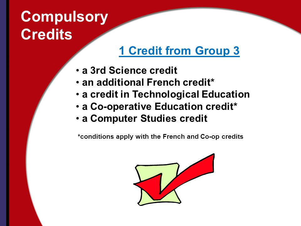 Compulsory Credits 1 Credit from Group 3 a 3rd Science credit