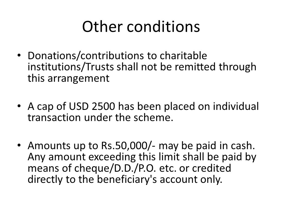 Other conditions Donations/contributions to charitable institutions/Trusts shall not be remitted through this arrangement.