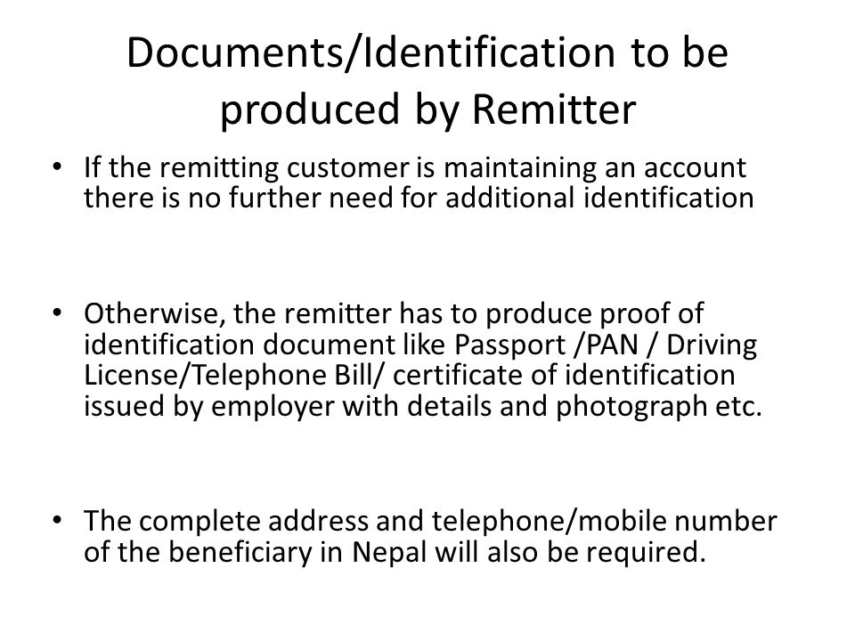 Documents/Identification to be produced by Remitter