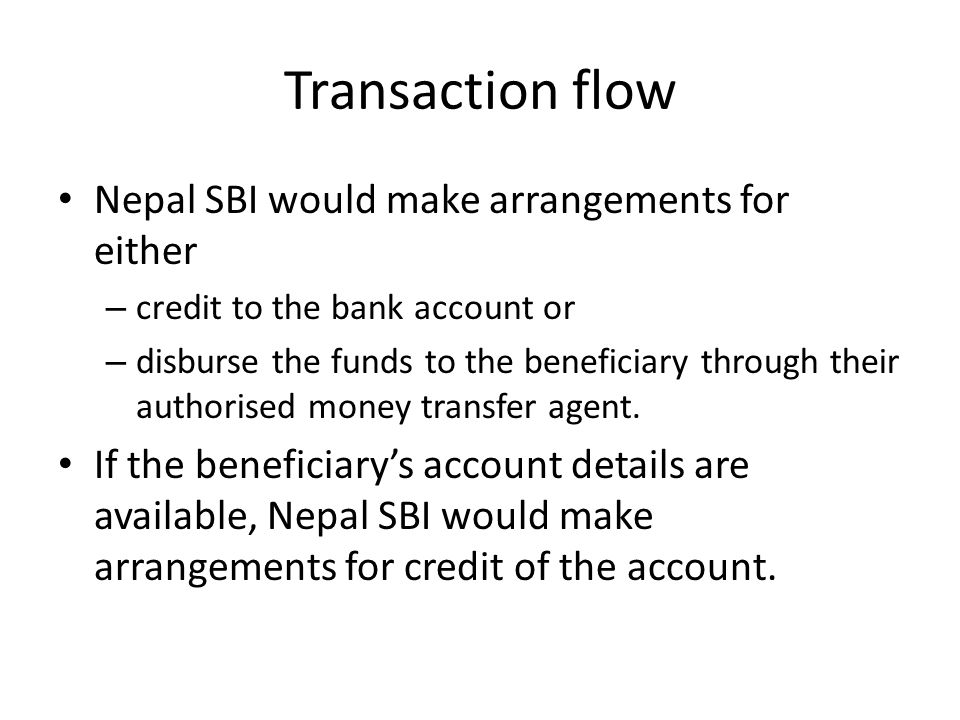 Transaction flow Nepal SBI would make arrangements for either