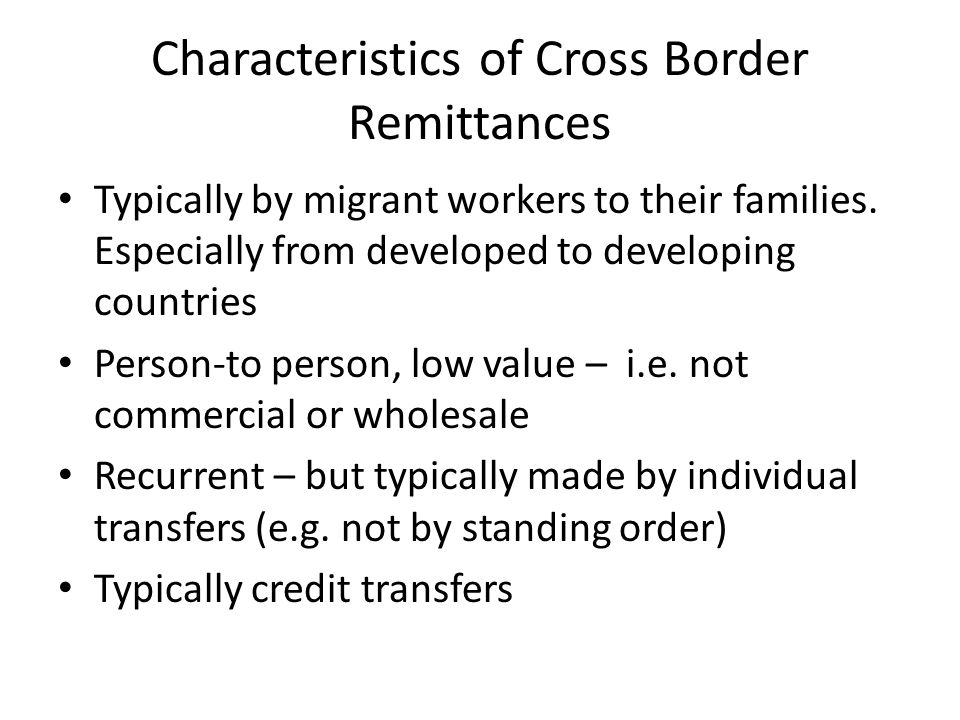 Characteristics of Cross Border Remittances