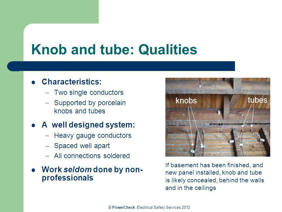 Knob and tube: Qualities