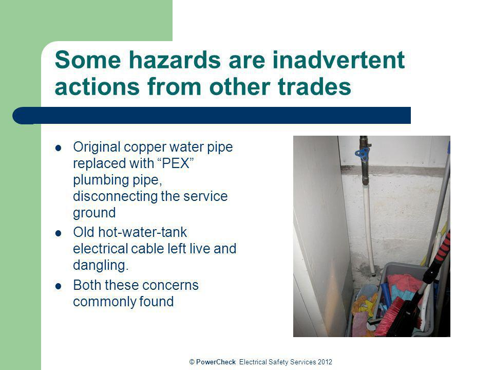 Some hazards are inadvertent actions from other trades