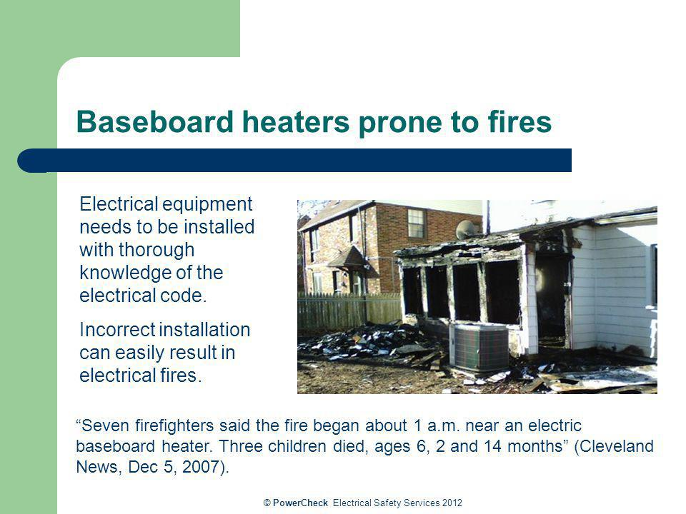 Baseboard heaters prone to fires