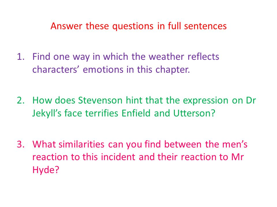Answer these questions in full sentences