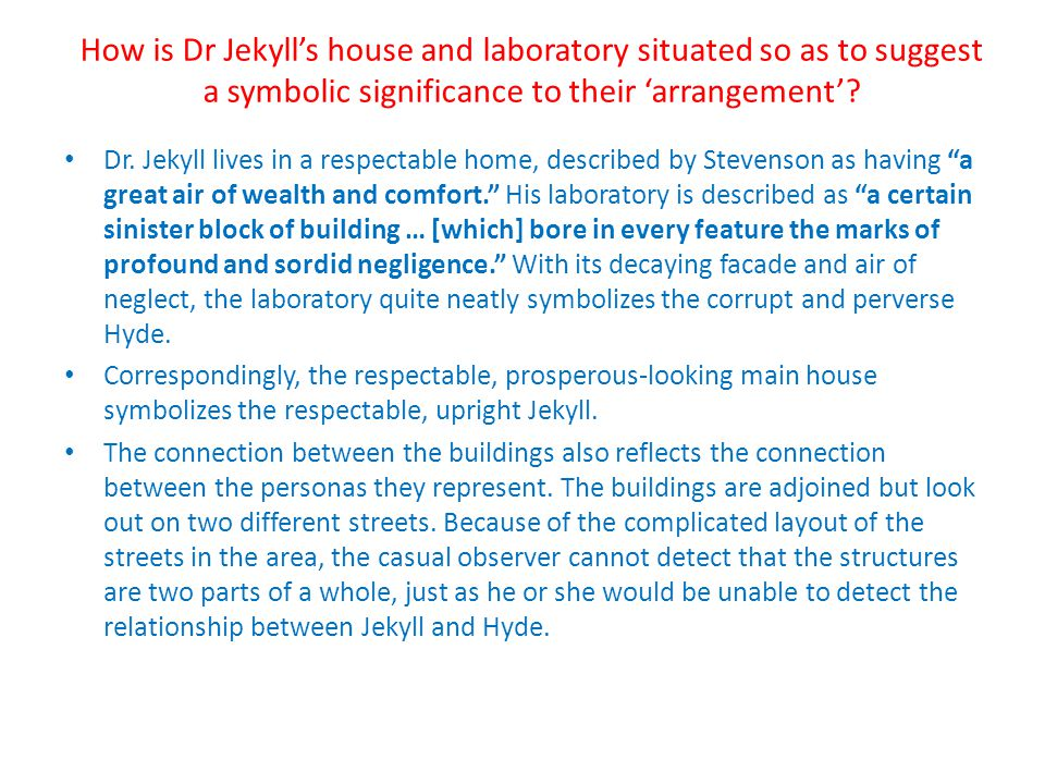 How is Dr Jekyll's house and laboratory situated so as to suggest a symbolic significance to their 'arrangement'
