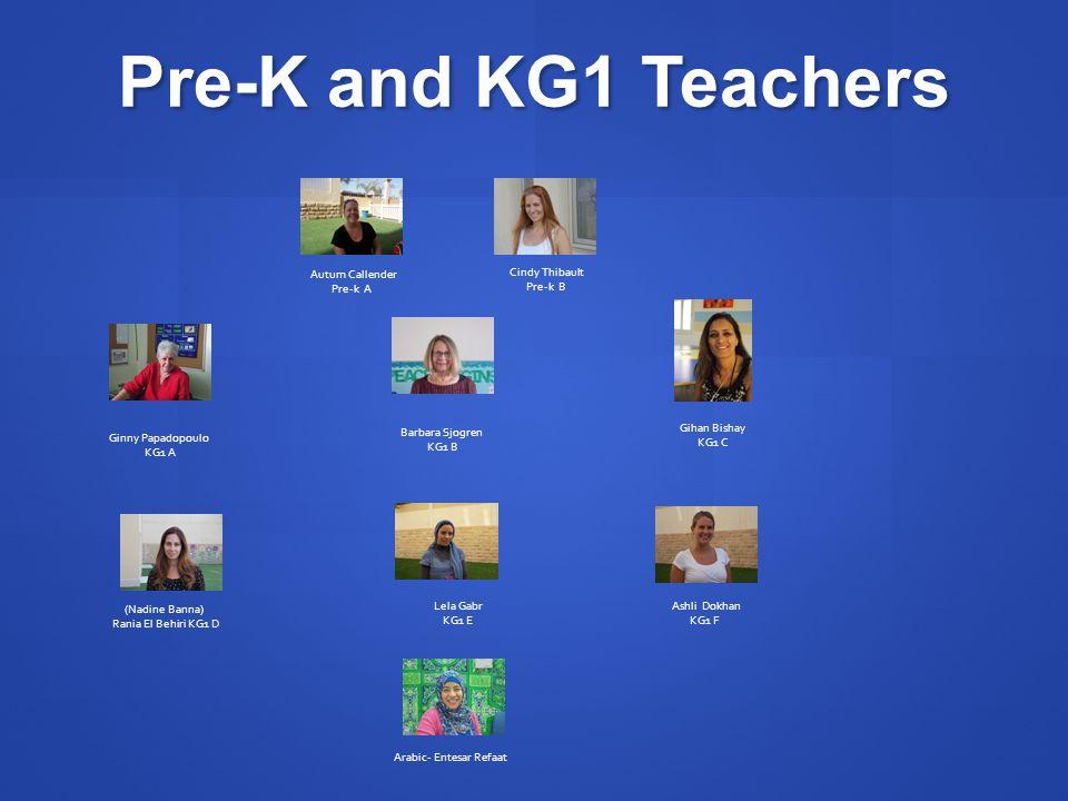 Pre-K and KG1 Teachers Autum Callender Pre-k A Cindy Thibault Pre-k B
