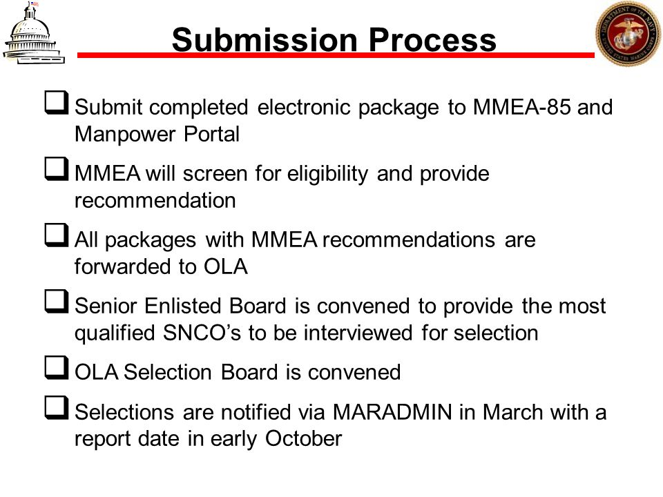 Submission Process Submit completed electronic package to MMEA-85 and Manpower Portal. MMEA will screen for eligibility and provide recommendation.