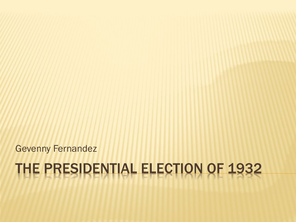 The Presidential Election of 1932