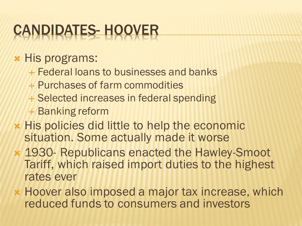 Candidates- hoover His programs:
