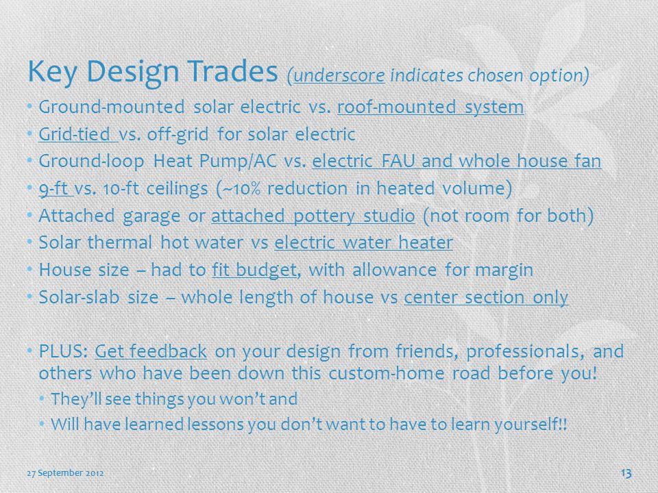 Key Design Trades (underscore indicates chosen option)