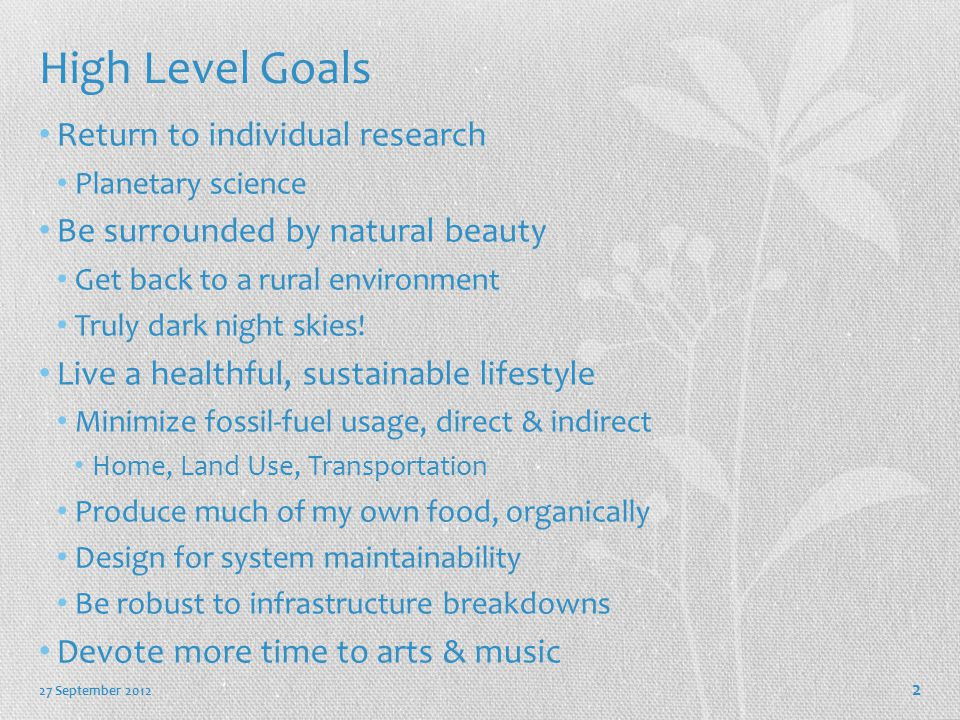 High Level Goals Return to individual research