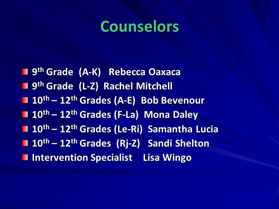 Counselors 9th Grade (A-K) Rebecca Oaxaca