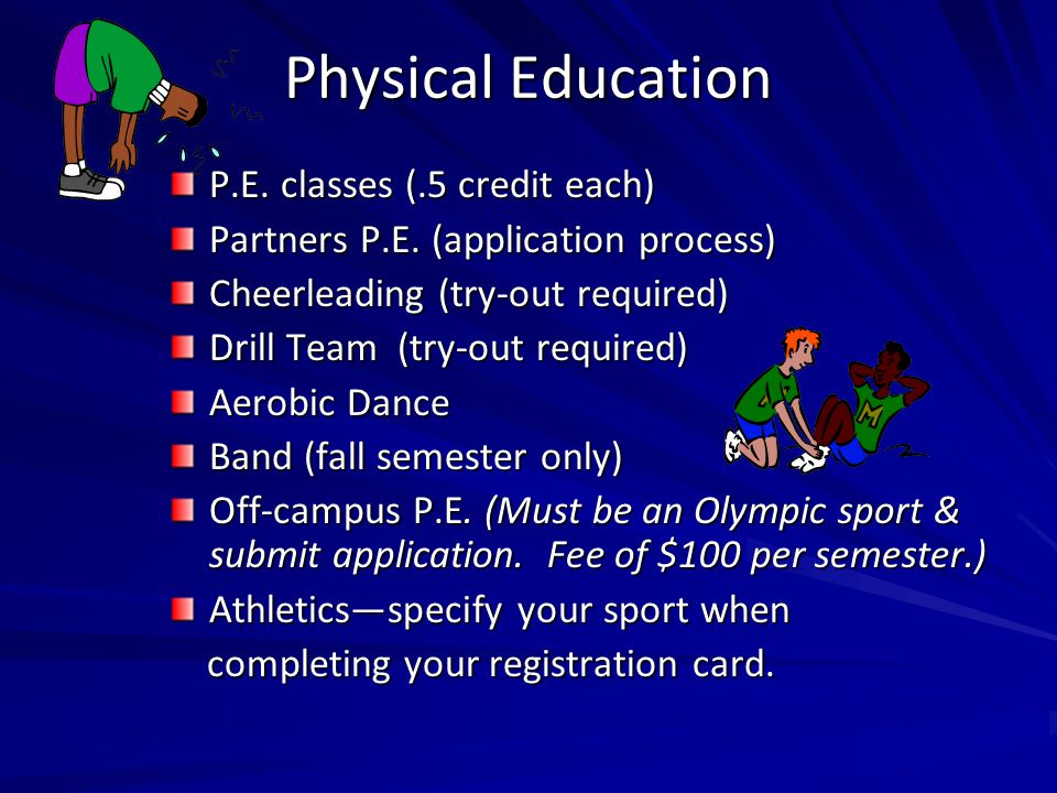 Physical Education P.E. classes (.5 credit each)