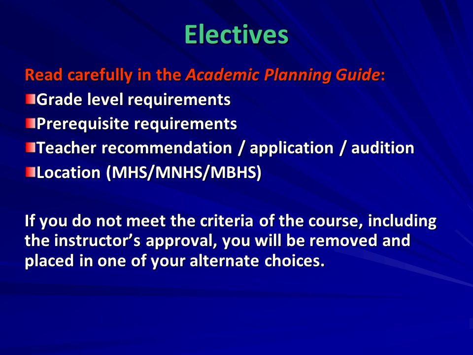 Electives Read carefully in the Academic Planning Guide: