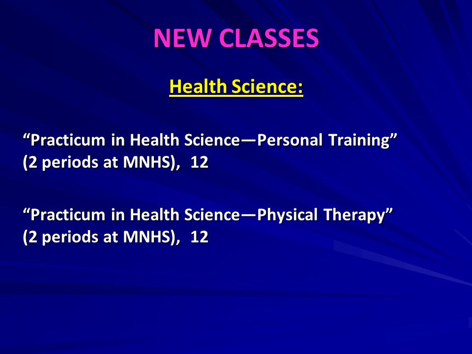 NEW CLASSES Health Science: