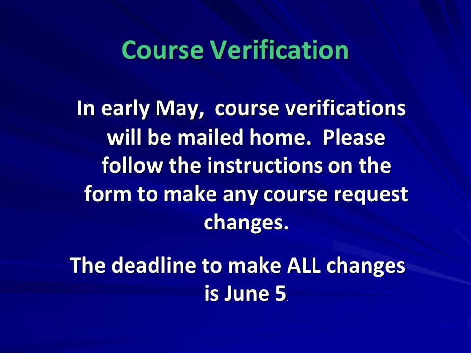 The deadline to make ALL changes is June 5.