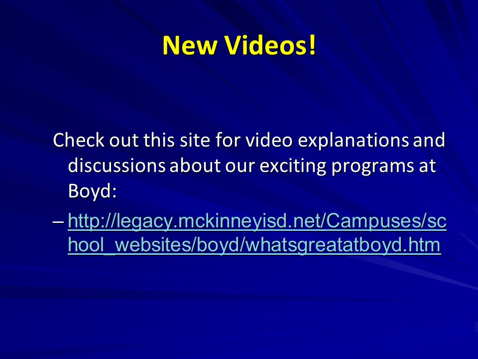 New Videos! Check out this site for video explanations and discussions about our exciting programs at Boyd: