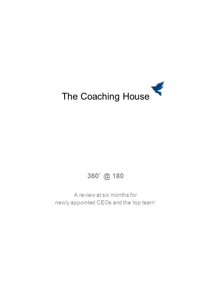 The Coaching House 360˚ @ 180 A review at six months for