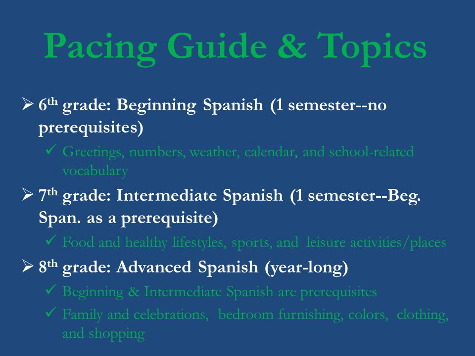 Pacing Guide & Topics 6th grade: Beginning Spanish (1 semester--no prerequisites)