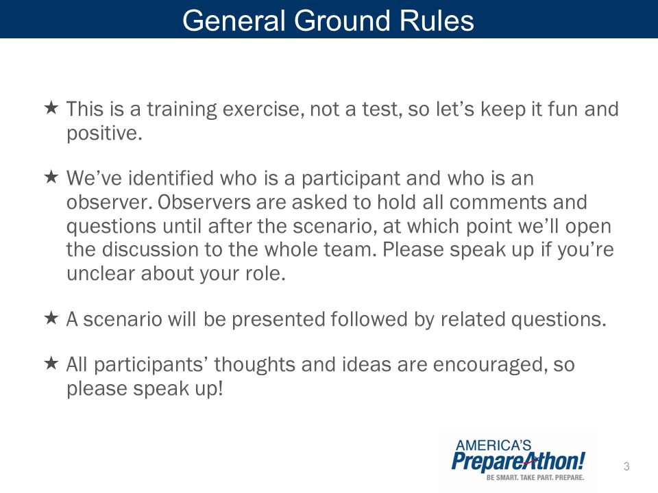 General Ground Rules This is a training exercise, not a test, so let's keep it fun and positive.