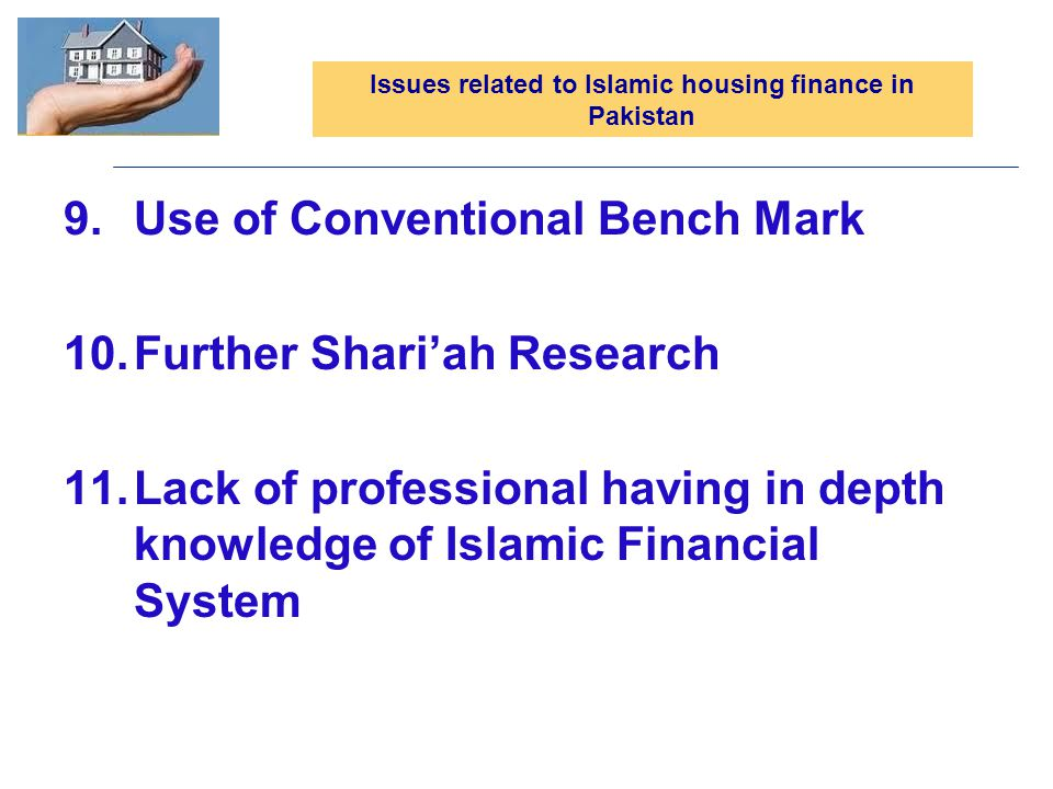 Issues related to Islamic housing finance in Pakistan