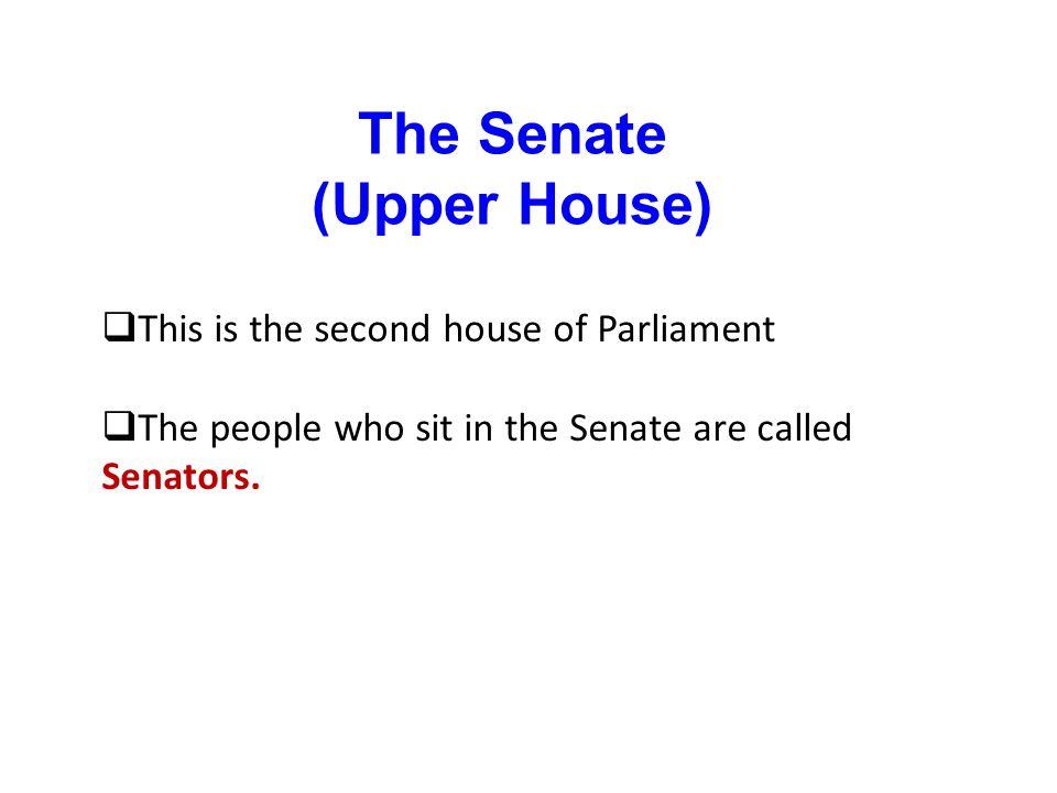The Senate (Upper House)