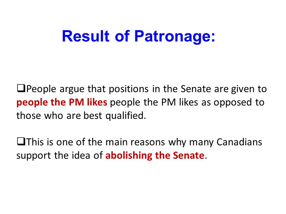 Result of Patronage: