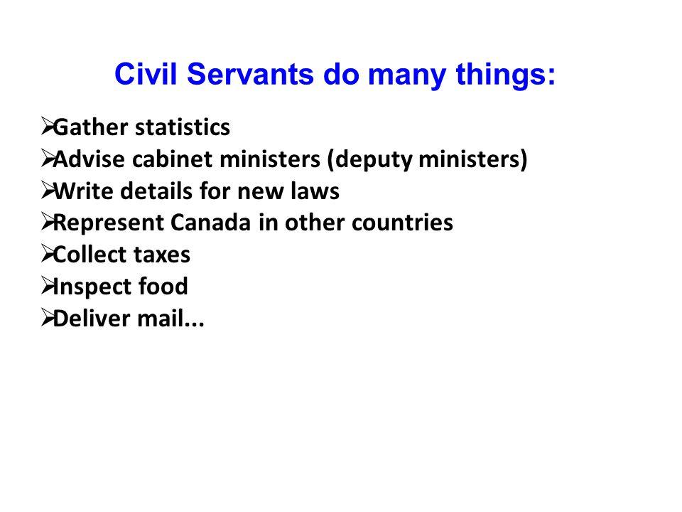 Civil Servants do many things: