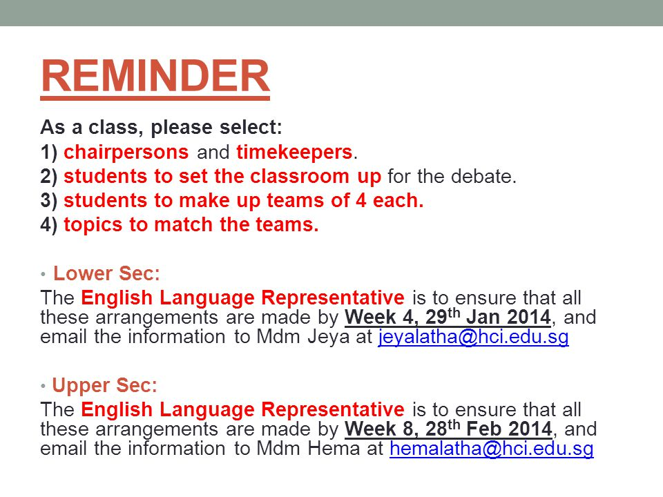 REMINDER As a class, please select: 1) chairpersons and timekeepers.