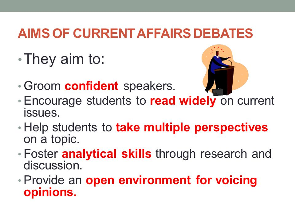 AIMS OF CURRENT AFFAIRS DEBATES