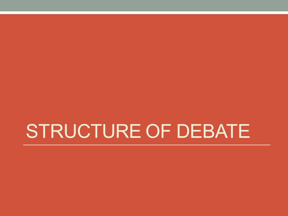 Structure of debate