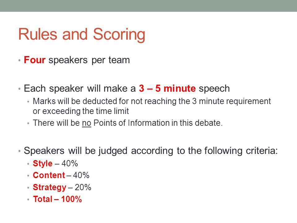 Rules and Scoring Four speakers per team