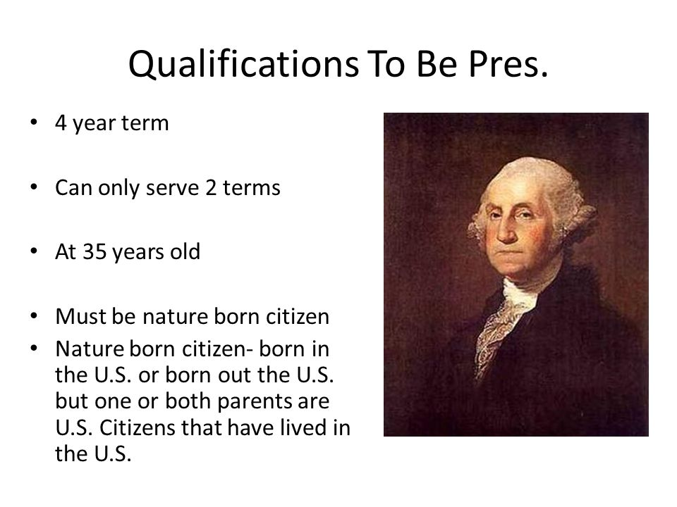 Qualifications To Be Pres.