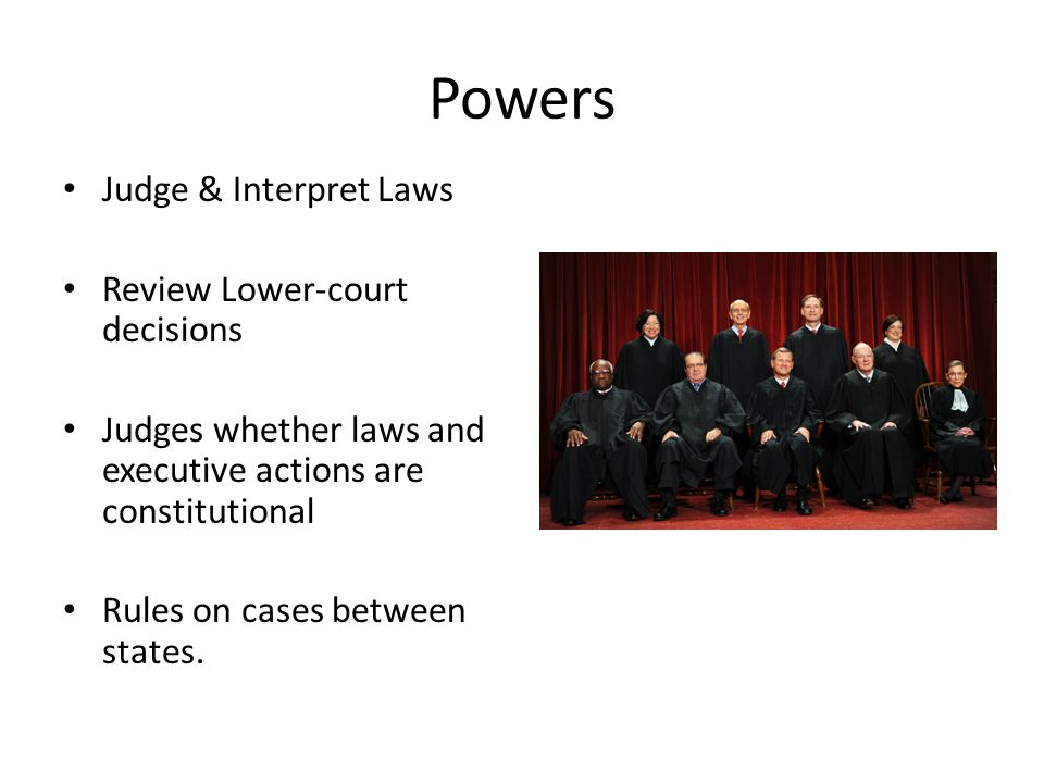 Powers Judge & Interpret Laws Review Lower-court decisions