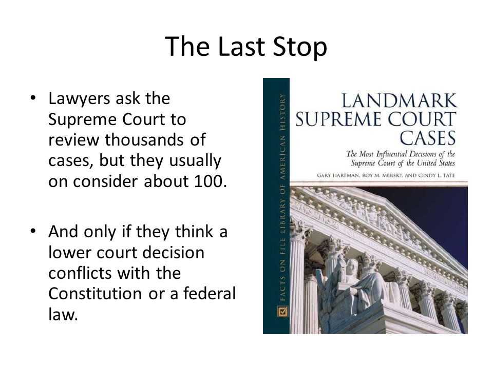 The Last Stop Lawyers ask the Supreme Court to review thousands of cases, but they usually on consider about 100.