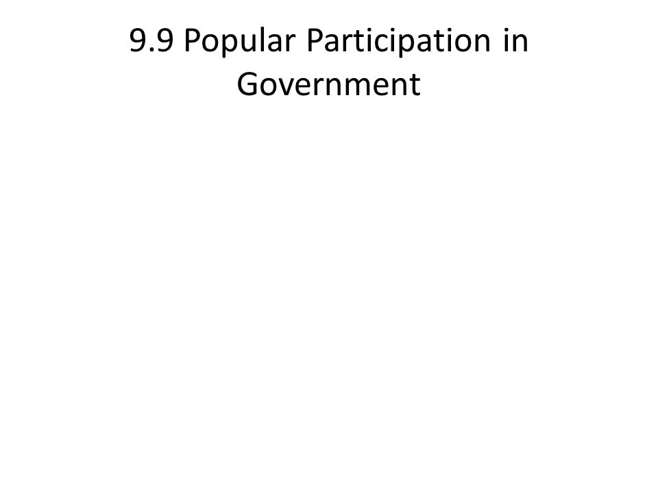 9.9 Popular Participation in Government