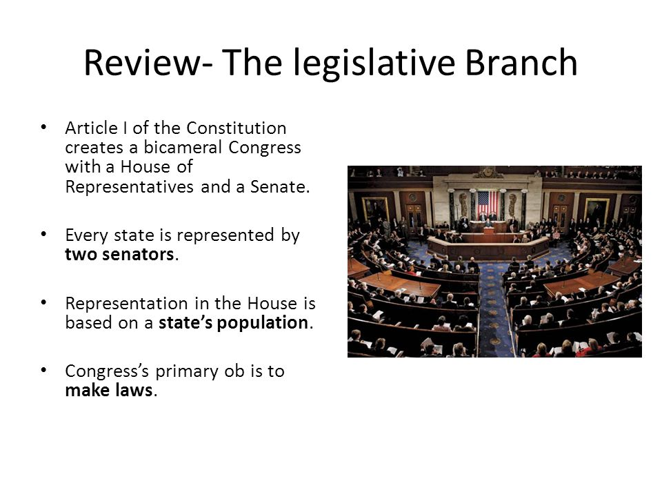 Review- The legislative Branch