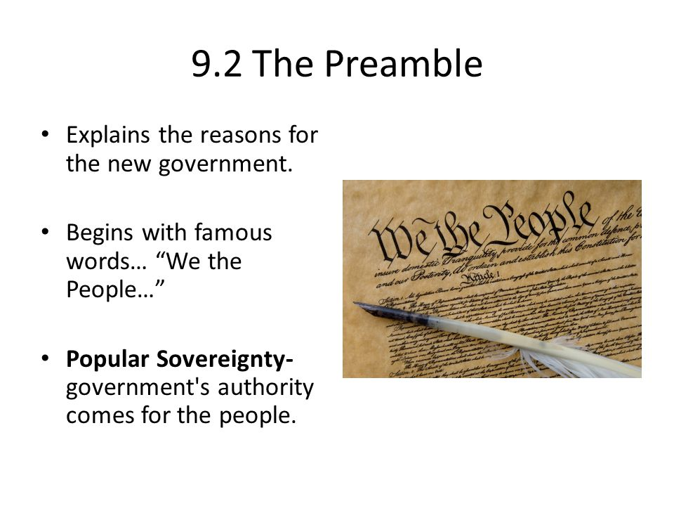 9.2 The Preamble Explains the reasons for the new government.