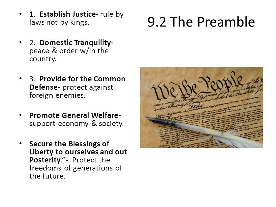 9.2 The Preamble 1. Establish Justice- rule by laws not by kings.