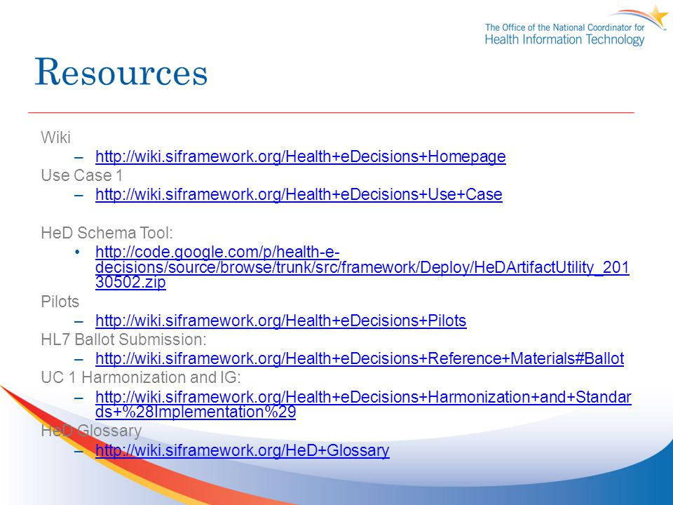 Resources Wiki http://wiki.siframework.org/Health+eDecisions+Homepage