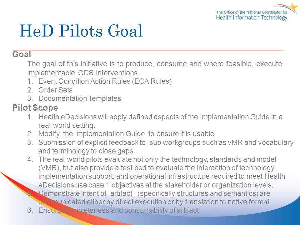 HeD Pilots Goal Goal Pilot Scope